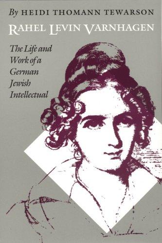 9780803294363: Rahel Levin Varnhagen: The Life and Work of a German Jewish Intellectual (Texts & Contexts) (Texts and Contexts)