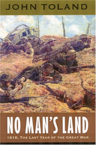 9780803294516: No Man's Land: 1918, The Last Year of the Great War (World War I)