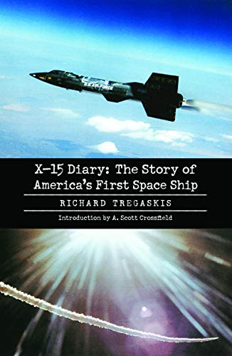 X-15 Diary: The Story of America's First Space Ship (0803294565) by Richard Tregaskis