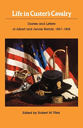 9780803295537: Life in Custer's Cavalry: Diaries and Letters of Albert and Jennie Barnitz, 1867-1868
