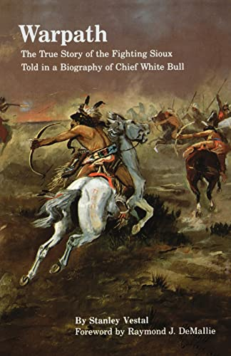 9780803296015: Warpath: The True Story of the Fighting Sioux Told in a Biography of Chief White Bull (Bison Book S)