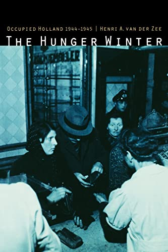9780803296183: The Hunger Winter: Occupied Holland, 1944-1945: Occupied Holland, 1944-45