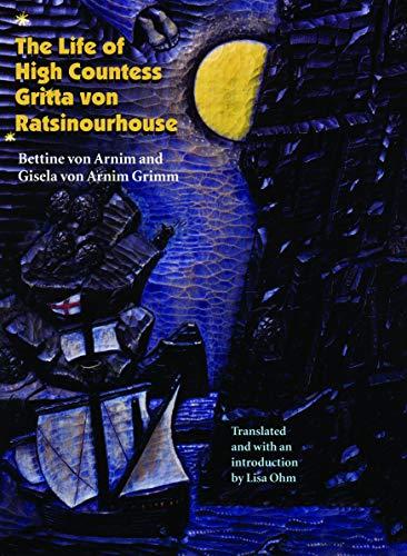 9780803296206: The Life of High Countess Gritta Von Ratsinourhouse: (Das Leben Der Hochgrafin Gritta Von Rattenzuhausbeiuns