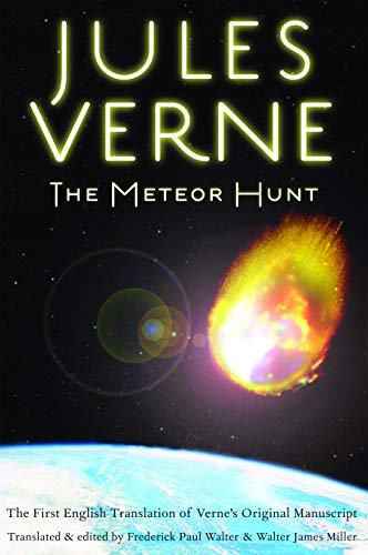 The Meteor Hunt: The First English Translation: Jules Verne; Editor-Frederick