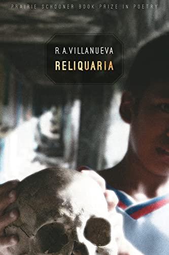 Reliquaria (Prairie Schooner Book Prize in Poetry): R. A. Villanueva