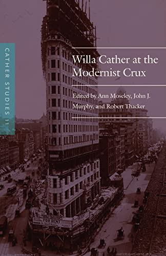 Cather Studies: Willa Cather at the Modernist: Cather Studies/ Moseley,