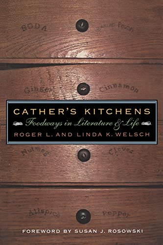 9780803297142: Cather's Kitchens: Foodways in Literature and Life