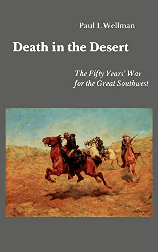 9780803297227: Death in the Desert: The Fifty Year's War for the Great Southwest