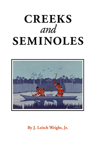 9780803297289: Creeks and Seminoles: The Destruction and Regeneration of the Muscogulge People (Indians of the Southeast)