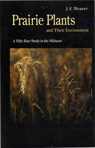 9780803297302: Prairie Plants and Their Environment: A Fifty-Year Study in the Midwest