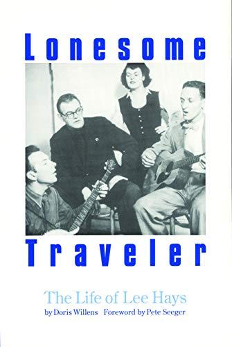 Lonesome Traveler: The Life of Lee Hays: Doris Willens