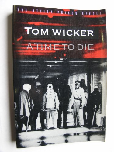 9780803297562: A Time to Die: The Attica Prison Revolt (Bison Book)