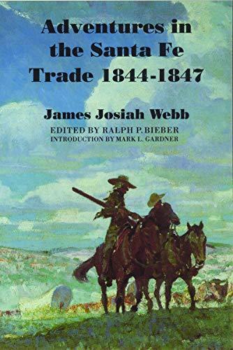 Adventures in the Santa Fe Trade, 1844-1847: James Josiah Webb