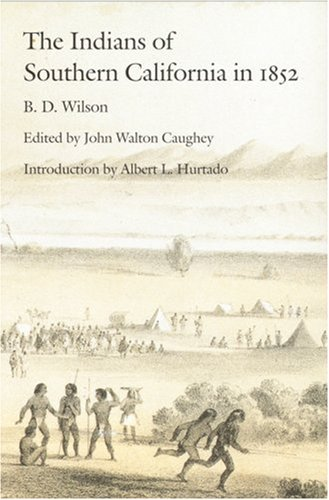Indians of Southern California in 1852: The: ed. John Walton