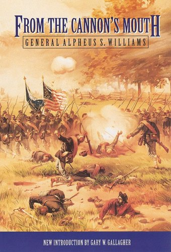9780803297777: From the Cannon's Mouth: The Civil War Letters of General Alpheus S. Williams