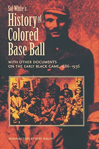 9780803297838: Sol White's History of Colored Baseball with Other Documents on the Early Black Game, 1886–1936