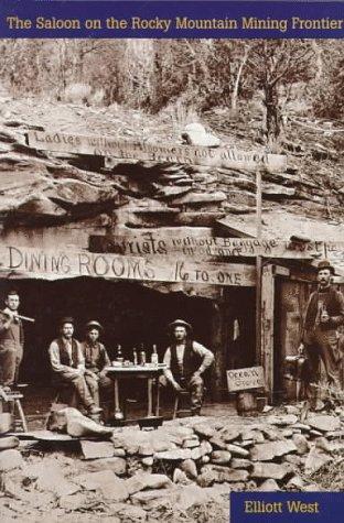 The Saloon on the Rocky Mountain Mining Frontier: West, Elliott