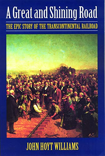 9780803297890: A Great and Shining Road: The Epic Story of the Transcontinental Railroad