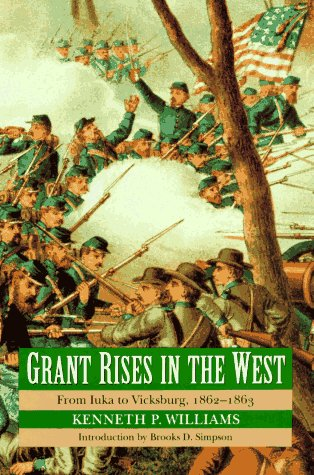 9780803297944: Grant Rises in the West: From Iuka to Vicksburg, 1862-1863