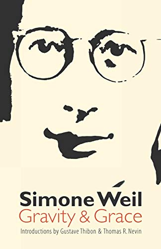 Gravity and Grace: Simone Weil; Translator-Arthur