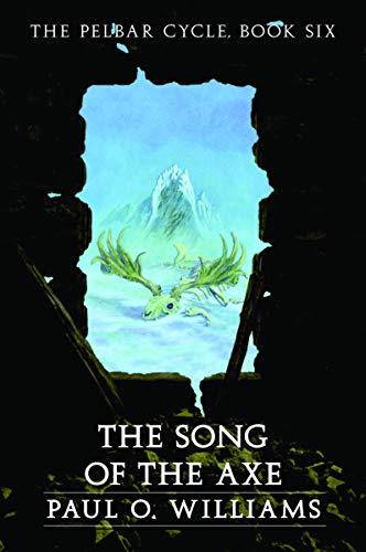 9780803298460: The Song of the Axe: Pelbar Cycle Bk. 6 (Beyond Armageddon)