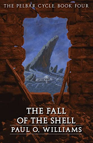 9780803298484: The Fall of the Shell: The Pelbar Cycle, Book Four (Beyond Armageddon) (Bk. 4)