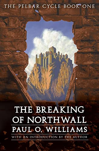 9780803298514: The Breaking of Northwall: The Pelbar Cycle, Book One (Beyond Armageddon)