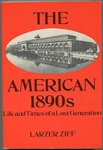 9780803299009: The American 1890s: Life and Time of a Lost Generation