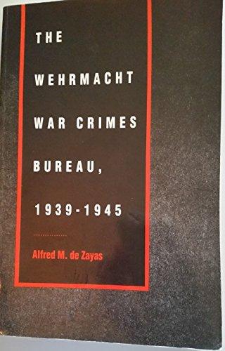9780803299085: The Wehrmacht War Crimes Bureau, 1939-1945