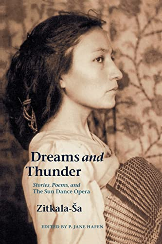 9780803299191: Dreams and Thunder: Stories, Poems, and The Sun Dance Opera