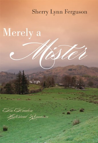 Merely A Mister (Avalon Historical Romances) (080347461X) by Sherry Lynn Ferguson