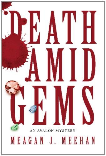 Death Amid Gems (Avalon Mystery): Meagan J. Meehan