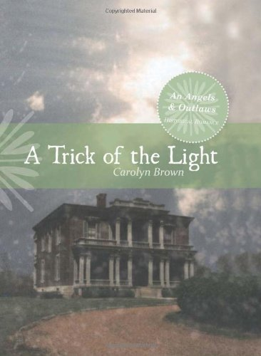 9780803476714: A Trick of the Light (An Angels & Outlaws Historical Romance)