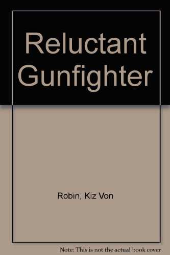 The Reluctant Gunfighter: Von Robin, Kiz