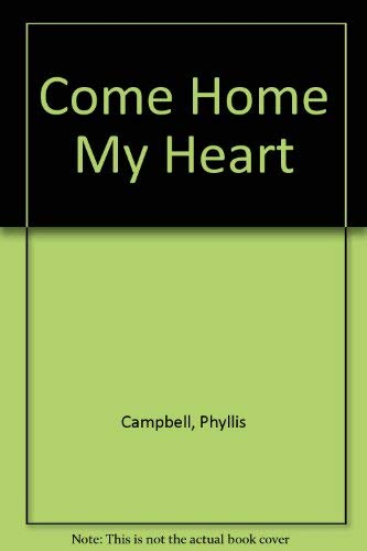 Come Home My Heart: Campbell, Phyllis