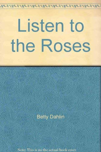 Listen to the Roses [Jun 01, 1988] Betty Dahlin: Betty Dahlin