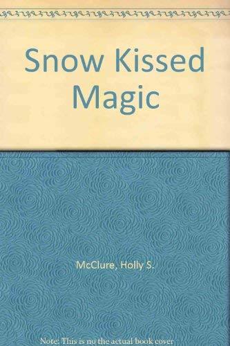 Snow Kissed Magic [Dec 01, 1988] Holly S. McClure