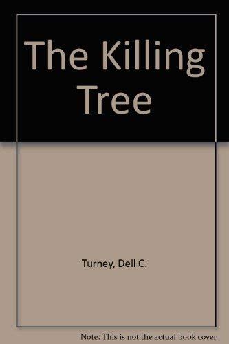 The Killing Tree: Dell C. Turney