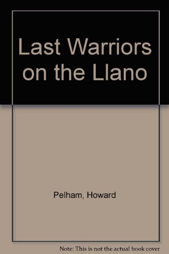 Last Warriors on the Llano: Howard Pelham