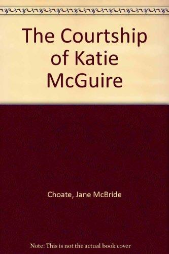 9780803492028: The Courtship of Katie McGuire