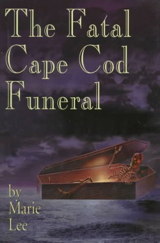 The Fatal Cape Cod Funeral: Lee, Marie
