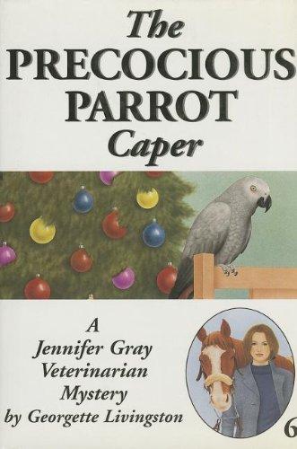 The Precocious Parrot Caper: Livingston, Georgette