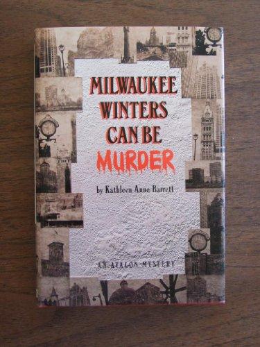 Milwaukee Winters Can Be Murder (Avalon Mystery): Barrett, Kathleen Anne