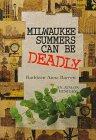 Milwaukee Summers Can Be Deadly: Barrett, Kathleen Anne