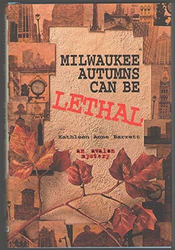 Milwaukee Autumns Can Be Lethal - An: Barrett, Kathleen Anne