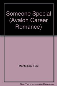 Someone Special - An Avalon Career Romance (0803493134) by Gail MacMillan; Gail MacMillan