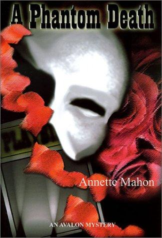 A Phantom Death - An Avalon Mystery: Mahon, Annette; Mahon, Annette