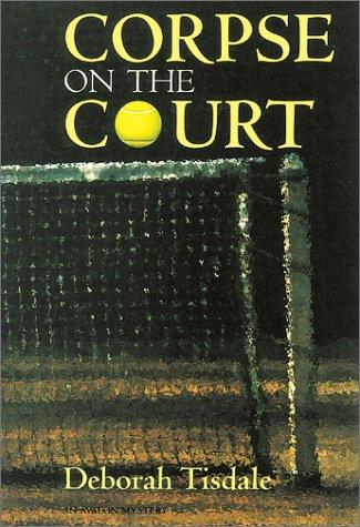 Corpse on the Court - An Avalon Mystery: Mayne, Debby