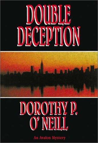 Double Deception: O'Neill, Dorothy P.