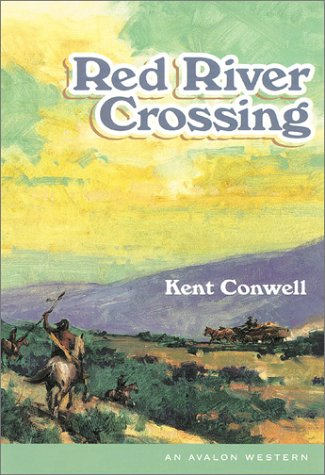 Red River Crossing (Avalon Western): Conwell, Kent